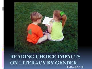 Reading Choice Impacts on Literacy by Gender