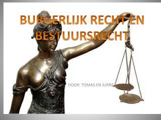 BURGERLIJK RECHT EN BESTUURSRECHT