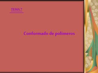 Conformado de polímeros