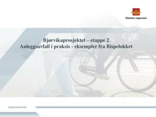 Bjørvikaprosjektet  – etappe 2 Anleggsavfall  i praksis - eksempler fra Bispelokket