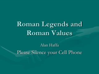 Roman Legends and Roman Values
