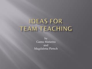 Ideas for Team-Teaching