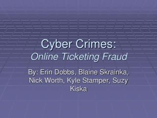 Cyber Crimes: Online Ticketing Fraud
