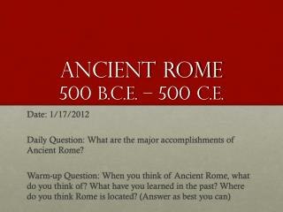 Ancient Rome 500 B.C.E. – 500 C.E.