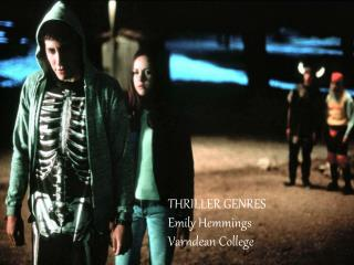 THRILLER GENRES  Emily  Hemmings Varndean  College