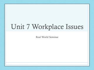 Unit 7 Workplace Issues