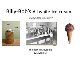 Billy-Bob's - All white-Ice-cream