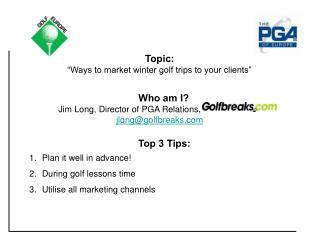 "Topic: ""Ways to market winter golf trips to your clients"""