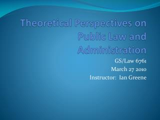 Theoretical Perspectives on Public Law and Administration