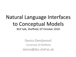 Natural Language Interfaces to Conceptual Models NLP talk, Sheffield, 07 October 2010