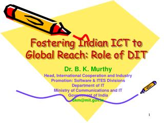 Fostering Indian ICT to Global Reach: Role of DIT