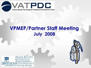 VPMEP/Partner Staff Meeting July  2008