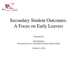 Secondary Student Outcomes:  A Focus on Early Leavers