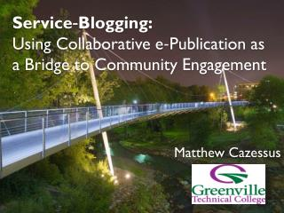 Service‐Blogging:  Using Collaborative e‐Publication as  a Bridge to Community Engagement