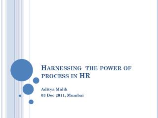Harnessing  the power of process in HR