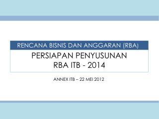 PERSIAPAN PENYUSUNAN  RBA ITB - 2014