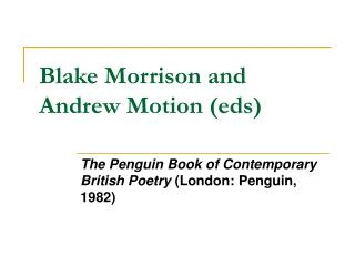 Blake Morrison and Andrew Motion (eds)