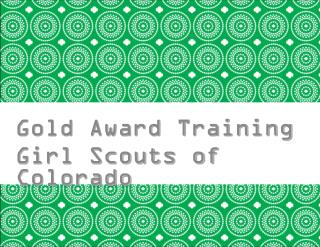 Gold Award Training Girl Scouts of Colorado Girl Training