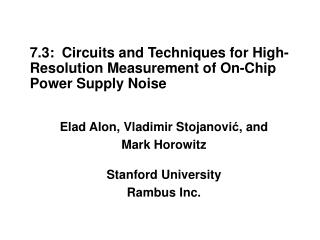 7.3: Circuits and Techniques for High-Resolution Measurement of On-Chip Power Supply Noise