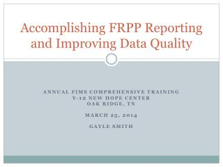Accomplishing FRPP Reporting and Improving Data Quality
