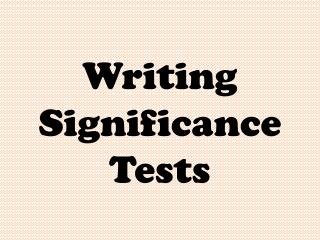 Writing Significance Tests