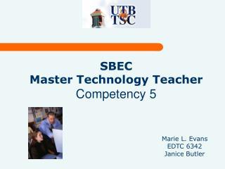 SBEC Master Technology Teacher Competency 5