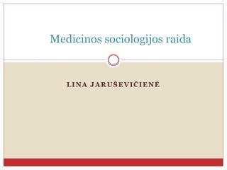 Medicinos  sociologijos raida