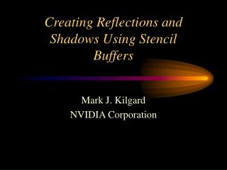 Creating Reflections and Shadows Using Stencil                 Buffers