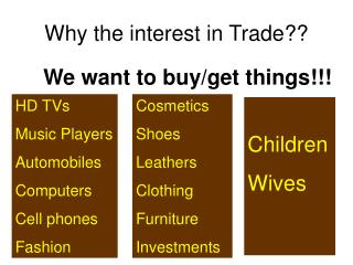 Why the interest in  Trade ??