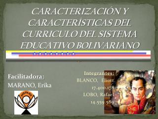 CARACTERIZACIÓN Y CARACTERÍSTICAS DEL CURRICULO DEL SISTEMA EDUCATIVO BOLIVARIANO