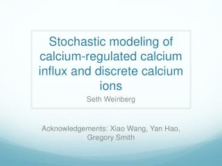 Stochastic modeling of calcium-regulated calcium influx and discrete calcium ions