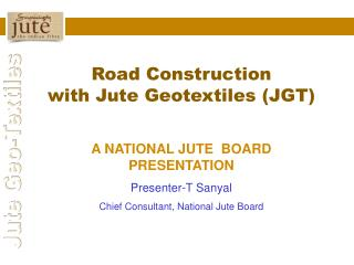 Road Construction  with Jute Geotextiles (JGT)