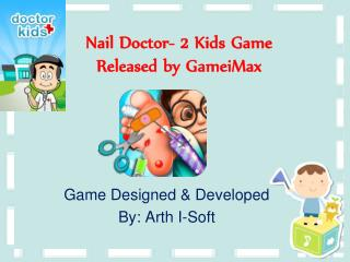 Nail Doctor 2 Kids Game Released by GameiMax