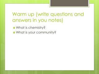 Warm up (write questions and answers in you notes)
