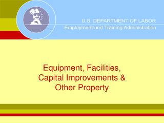 Equipment, Facilities,  Capital Improvements   Other Property