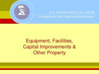 Equipment, Facilities,  Capital Improvements   Other Property