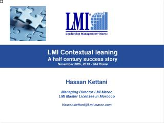 LMI  Contextual  leaning A  half century success  story November  28th ,  2013 -  AUI Ifrane