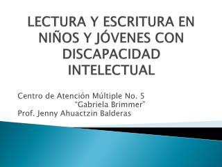 LECTURA Y ESCRITURA EN NI�OS Y  J�VENES  CON DISCAPACIDAD INTELECTUAL