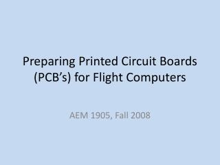Preparing Printed Circuit Boards PCB