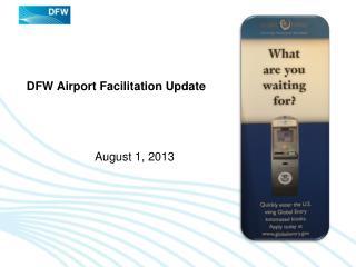 DFW Airport Facilitation Update