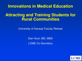 Innovations in Medical Education Attracting and Training Students for Rural Communities