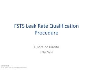 FSTS Leak Rate Qualification Procedure