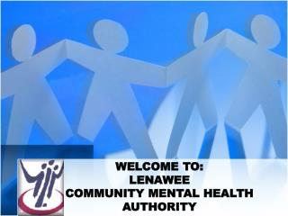WELCOME TO: LENAWEE  COMMUNITY MENTAL HEALTH  AUTHORITY