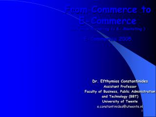 From Commerce to  E-Commerce (and from Marketing to E- Marketing ) E-Commerica 2005
