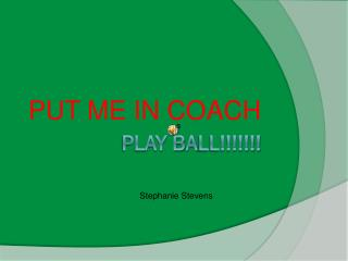Play B a ll!!!!!!!