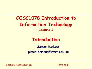 COSC1078 Introduction to Information Technology Lecture 1 Introduction