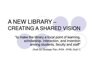 A NEW LIBRARY  �  CREATING A SHARED VISION