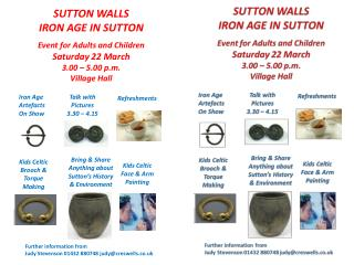 SUTTON WALLS IRON AGE IN SUTTON Event for Adults and Children Saturday 22 March 3.00 � 5.00 p.m.