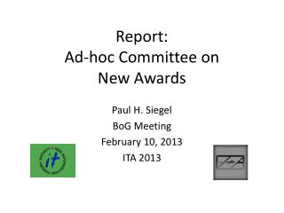 Report:  Ad-hoc Committee on New Awards