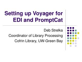 Setting up Voyager for  EDI and PromptCat